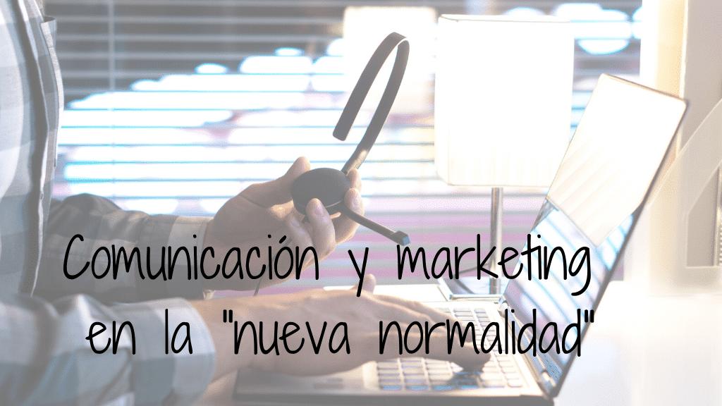 Comunicación y marketing en la nueva normalidad
